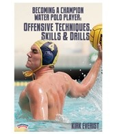 Becoming A Champion Water Polo Player: Offensive Techniques, Skills & Drills - DVD