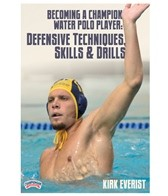 Becoming A Champion Water Polo Player: Defensive Techniques, Skills & Drills - DVD