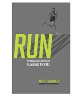 RUN: The Mind-Body Method of Running by Feel Book by Matt Fitzgerald