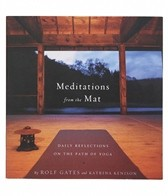 Meditations from the Mat: Daily Reflections of the Path of Yoga